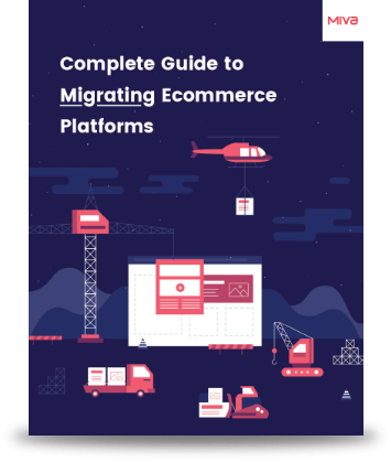 The Complete Guide to Migrating Ecommerce Platforms